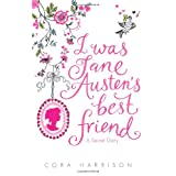 I Was Jane Austen's Best Friendby Cora Harrison