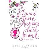 I Was Jane Austen's Best Friendby Cora Harrison