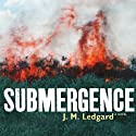Submergence (       UNABRIDGED) by J. M. Ledgard Narrated by Julian Elfer