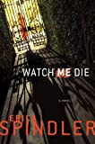 img - for Watch Me Die book / textbook / text book