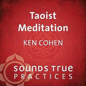 Taoist Meditations: The Pratice of Emptiness | [Ken Cohen]