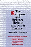img - for The Religion and Science Debate: Why Does It Continue? (The Terry Lectures Series) book / textbook / text book