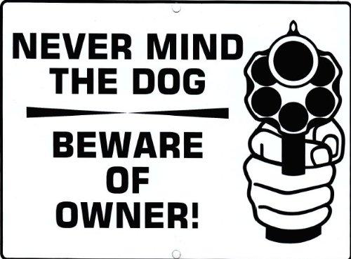 Funny Novelty Yard Sign   Never Mind The Dog   Beware Of The Owner   Revolver Guns Design