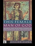 img - for By Gillian Cloke - This Female Man of God: Women and Spiritual Power in the Patristi (1995-03-24) [Paperback] book / textbook / text book