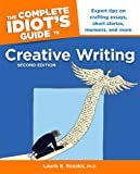 The Complete Idiot's Guide to Creative Writing, 2nd edition (1592572065) by Rozakis, Laurie E.