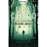 """T�dliche Absicht: Ein Jack-Reacher-Roman (Die Jack-Reacher-Romane, Band 6)von """"Lee Child"""""""
