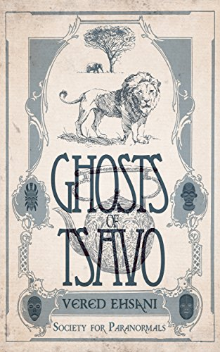 African myth meets Victorian manners…  Ghosts Of Tsavo by Vered Ehsani is free today!
