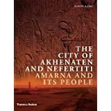 The City of Akhenaten and Nefertiti: Amarna and its People (New Aspects of Antiquity)by Barry Kemp