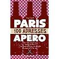 Paris 100 adresses pour l'ap�ro