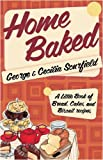 George Scurfield Home Baked: A Little Book of Bread, Cake and Biscuit Recipes