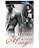 Foreseen Hunger (Ra's Chosen, Book Six) by Marisa Chenery