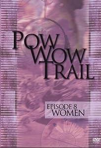 Pow Wow Trial, Vol. 8: Women