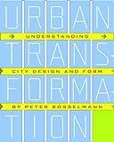 Acquista Urban Transformation: Understanding City Form and Design: Understanding City Design and Form [Edizione Kindle]