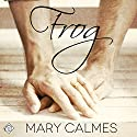 Frog Audiobook by Mary Calmes Narrated by K.C. Kelly