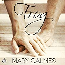 Frog (       UNABRIDGED) by Mary Calmes Narrated by K.C. Kelly
