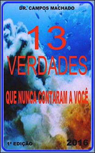 13-verdades-que-nunca-contaram-a-voce-portuguese-edition