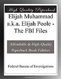 img - for Elijah Muhammad a.k.a. Elijah Poole - The FBI Files book / textbook / text book
