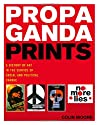 Propaganda Prints: A History of Art in the Service of Social and Political Change