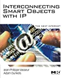img - for Interconnecting Smart Objects with IP: The Next Internet by Jean-Philippe Vasseur (June 15,2010) book / textbook / text book
