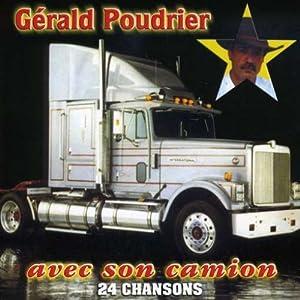 Gerald Poudrier - Avec Son Camion - Amazon.com Music