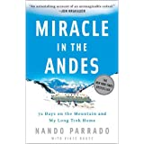 Miracle in the Andes: 72 Days on the Mountain and My Long Trek Home ~ Vince Rause