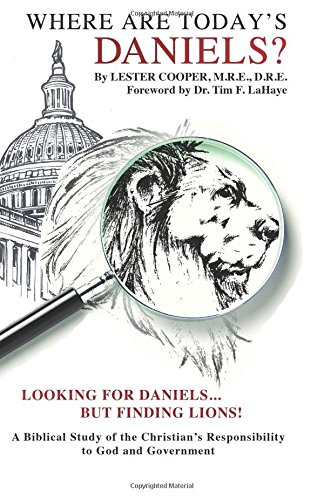 Where Are Today's Daniels?: Looking For Daniels . . . But Finding Lions!