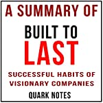 A Summary of Built to Last: Successful Habits of Visionary Companies by Jim Collins and Jerry I. Porras | Jim Collins,Jerry I. Porras