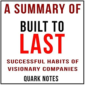 A Summary of Built to Last: Successful Habits of Visionary Companies by Jim Collins and Jerry I. Porras Audiobook