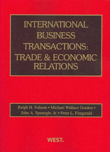 International Business Transactions: Trade and Economic Relations (American Casebook)