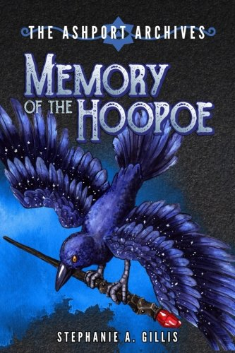 The Ashport Archives: Memory of The Hoopoe (Volume 2) [Gillis, Stephanie A] (Tapa Blanda)