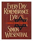 Every Day Remembrance Day: A Chronicle of Jewish Martyrdom (0805000984) by Wiesenthal, Simon