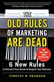 img - for The Old Rules of Marketing are Dead: 6 New Rules to Reinvent Your Brand and Reignite Your Business book / textbook / text book