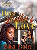 Her Mothers  love (HER MOTHERS LOVE Book 1)