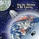 De la Tierra a la Luna (Texto Completo) [From the Earth to the Moon ] (       UNABRIDGED) by Jules Verne Narrated by Marta Aparicio