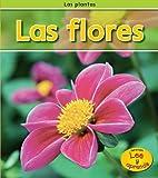 img - for Las flores (Las plantas) (Spanish Edition) book / textbook / text book