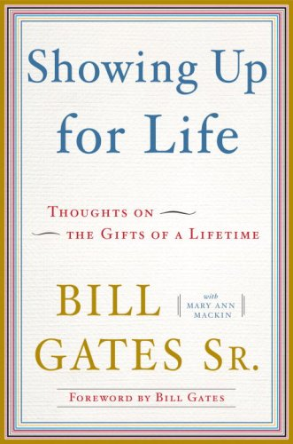 Bill Gates, Sr., Mary Ann Mackin  Bill Gates - Showing Up for Life