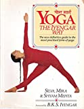 Yoga the Iyengar Way: The New Definitive Guide to the Most Praticed Form of Yoga