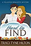 Hard to Find: A Tillgiven Romantic Mystery