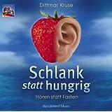 Schlank statt hungrig. CD: Kann eine CD schlank machen? Hören statt fasten - der Weg zur Erfüllung