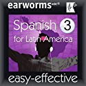 Rapid Spanish (Latin American): Volume 3  by earworms Learning Narrated by Marlon Lodge, Vivian Atienza