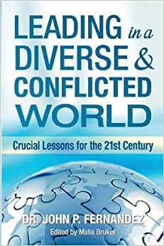 Leading In A Diverse & Conflicted World: Crucial Lessons For The 21st Century