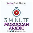 3-Minute Moroccan Arabic - 25 Lesson Series Audiobook Hörbuch von  Innovative Language Learning LLC Gesprochen von:  Innovative Language Learning LLC