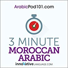 3-Minute Moroccan Arabic - 25 Lesson Series Audiobook Audiobook by  Innovative Language Learning LLC Narrated by  Innovative Language Learning LLC