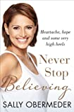 Never Stop Believing: Heartache, hope and some very high heels