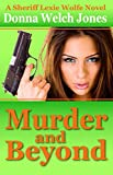 Murder and Beyond (Sheriff Lexie Wolfe Novel Book 4)