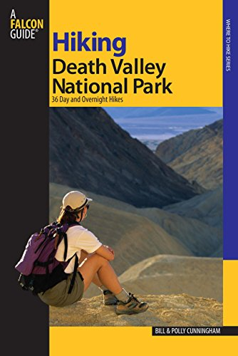Hiking Death Valley National Park: 36 Day And Overnight Hikes (Regional Hiking Series)