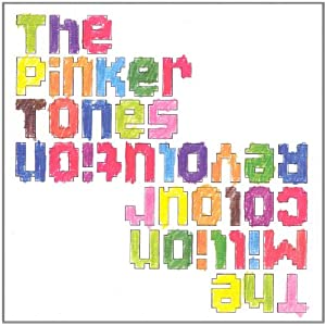 PINKER TONES, THE - The Million Colour Revolution - CD