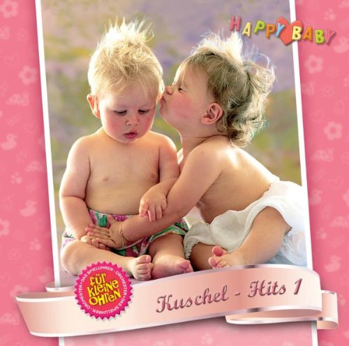 HAPPY BABY - KUSCHEL HITS 1