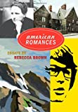 American Romances: Essays (0872864987) by Brown, Rebecca