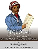 Sequoyah: The Life and Legacy of the Most Famous Cherokee